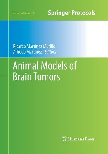 Animal Models of Brain Tumors - Neuromethods 77 (Paperback)