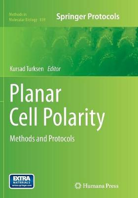 Planar Cell Polarity: Methods and Protocols - Methods in Molecular Biology 839 (Paperback)