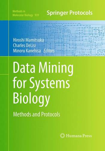 Data Mining for Systems Biology: Methods and Protocols - Methods in Molecular Biology 939 (Paperback)