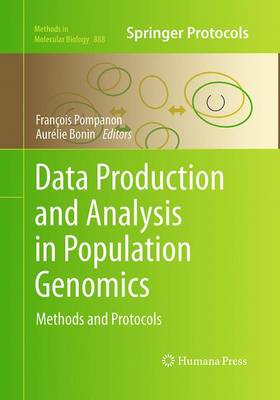 Data Production and Analysis in Population Genomics: Methods and Protocols - Methods in Molecular Biology 888 (Paperback)
