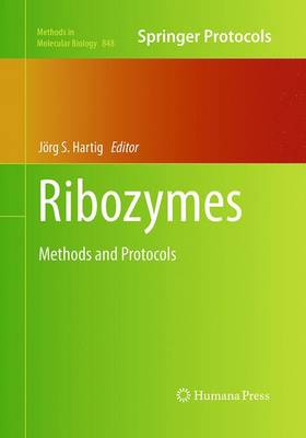 Ribozymes: Methods and Protocols - Methods in Molecular Biology 848 (Paperback)