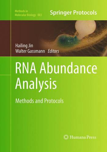 RNA Abundance Analysis: Methods and Protocols - Methods in Molecular Biology 883 (Paperback)
