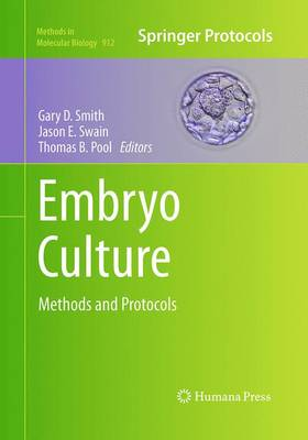 Embryo Culture: Methods and Protocols - Methods in Molecular Biology 912 (Paperback)