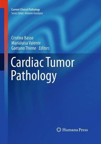 Cardiac Tumor Pathology - Current Clinical Pathology (Paperback)