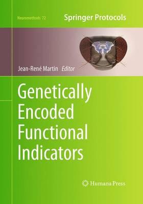 Genetically Encoded Functional Indicators - Neuromethods 72 (Paperback)