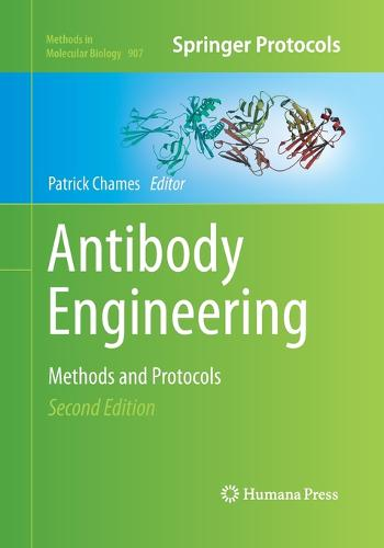Antibody Engineering: Methods and Protocols, Second Edition - Methods in Molecular Biology 907 (Paperback)