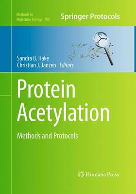 Protein Acetylation: Methods and Protocols - Methods in Molecular Biology 981 (Paperback)