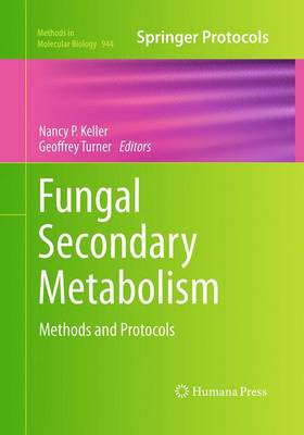 Fungal Secondary Metabolism: Methods and Protocols - Methods in Molecular Biology 944 (Paperback)