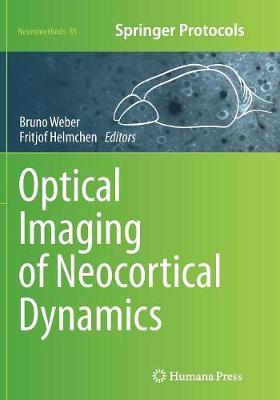 Optical Imaging of Neocortical Dynamics - Neuromethods 85 (Paperback)