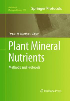 Plant Mineral Nutrients: Methods and Protocols - Methods in Molecular Biology 953 (Paperback)