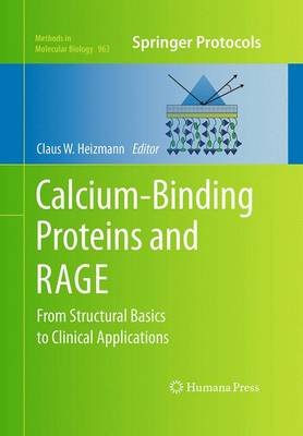 Calcium-Binding Proteins and RAGE: From Structural Basics to Clinical Applications - Methods in Molecular Biology 963 (Paperback)
