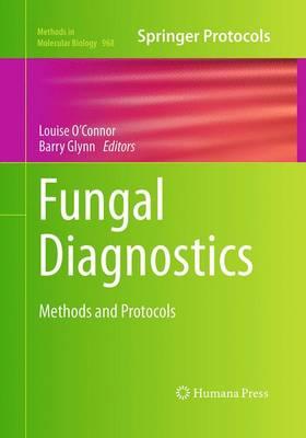 Fungal Diagnostics: Methods and Protocols - Methods in Molecular Biology 968 (Paperback)