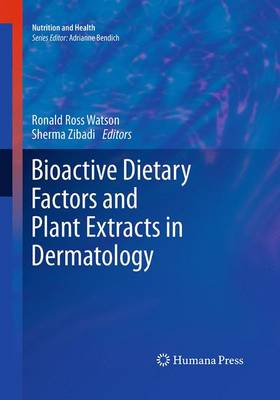 Bioactive Dietary Factors and Plant Extracts in Dermatology - Nutrition and Health (Paperback)