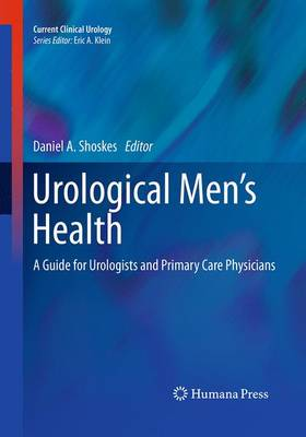 Urological Men's Health: A Guide for Urologists and Primary Care Physicians - Current Clinical Urology (Paperback)