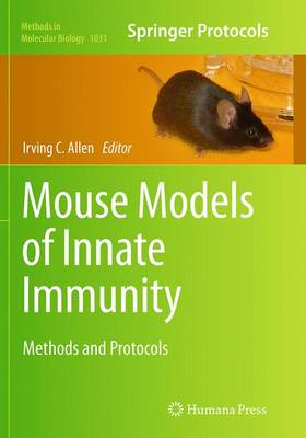 Mouse Models of Innate Immunity: Methods and Protocols - Methods in Molecular Biology 1031 (Paperback)