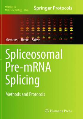 Spliceosomal Pre-mRNA Splicing: Methods and Protocols - Methods in Molecular Biology 1126 (Paperback)