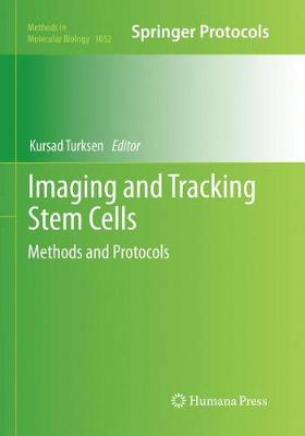 Imaging and Tracking Stem Cells: Methods and Protocols - Methods in Molecular Biology 1052 (Paperback)