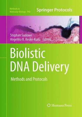 Biolistic DNA Delivery: Methods and Protocols - Methods in Molecular Biology 940 (Paperback)