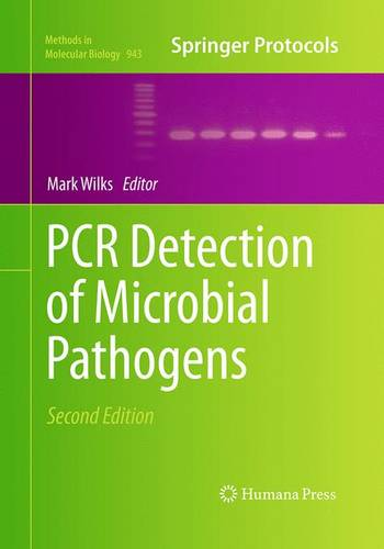 PCR Detection of Microbial Pathogens - Methods in Molecular Biology 943 (Paperback)