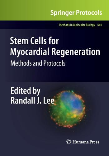 Stem Cells for Myocardial Regeneration: Methods and Protocols - Methods in Molecular Biology 660 (Paperback)