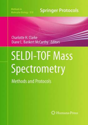 SELDI-TOF Mass Spectrometry: Methods and Protocols - Methods in Molecular Biology 818 (Paperback)