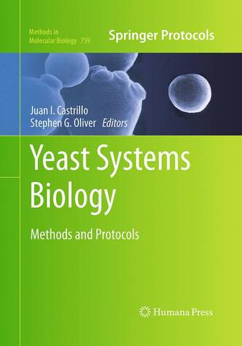 Yeast Systems Biology: Methods and Protocols - Methods in Molecular Biology 759 (Paperback)