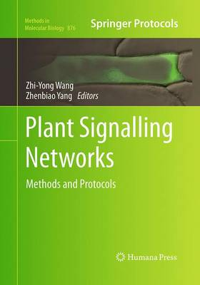 Plant Signalling Networks: Methods and Protocols - Methods in Molecular Biology 876 (Paperback)