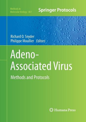 Adeno-Associated Virus: Methods and Protocols - Methods in Molecular Biology 807 (Paperback)