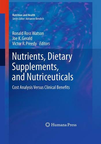 Nutrients, Dietary Supplements, and Nutriceuticals: Cost Analysis Versus Clinical Benefits - Nutrition and Health (Paperback)