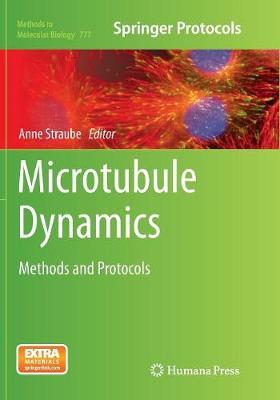Microtubule Dynamics: Methods and Protocols - Methods in Molecular Biology 777 (Paperback)