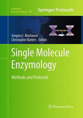 Single Molecule Enzymology: Methods and Protocols - Methods in Molecular Biology 778 (Paperback)