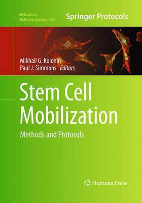 Stem Cell Mobilization: Methods and Protocols - Methods in Molecular Biology 904 (Paperback)