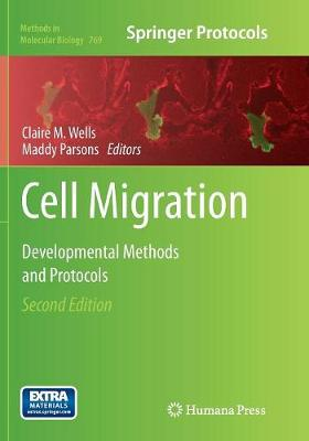 Cell Migration: Developmental Methods and Protocols - Methods in Molecular Biology 769 (Paperback)