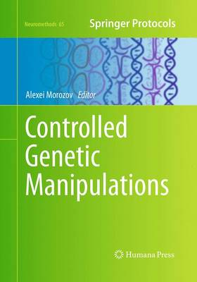 Controlled Genetic Manipulations - Neuromethods 65 (Paperback)