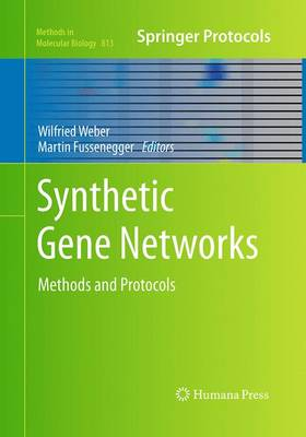 Synthetic Gene Networks: Methods and Protocols - Methods in Molecular Biology 813 (Paperback)