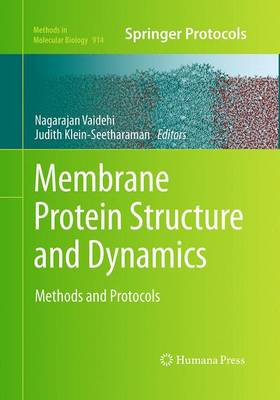 Membrane Protein Structure and Dynamics: Methods and Protocols - Methods in Molecular Biology 914 (Paperback)