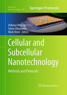 Cellular and Subcellular Nanotechnology: Methods and Protocols - Methods in Molecular Biology 991 (Paperback)