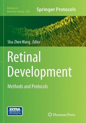 Retinal Development: Methods and Protocols - Methods in Molecular Biology 884 (Paperback)