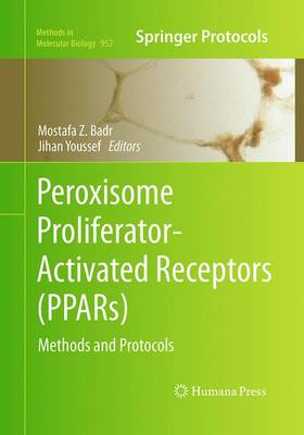 Peroxisome Proliferator-Activated Receptors (PPARs): Methods and Protocols - Methods in Molecular Biology 952 (Paperback)