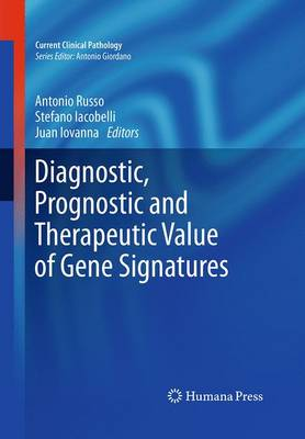 Diagnostic, Prognostic and Therapeutic Value of Gene Signatures - Current Clinical Pathology (Paperback)