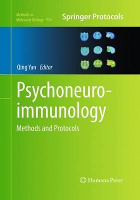 Psychoneuroimmunology: Methods and Protocols - Methods in Molecular Biology 934 (Paperback)