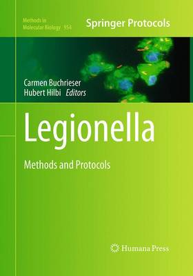 Legionella: Methods and Protocols - Methods in Molecular Biology 954 (Paperback)