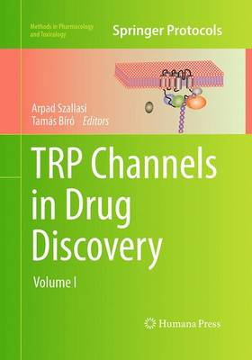TRP Channels in Drug Discovery: Volume I - Methods in Pharmacology and Toxicology (Paperback)