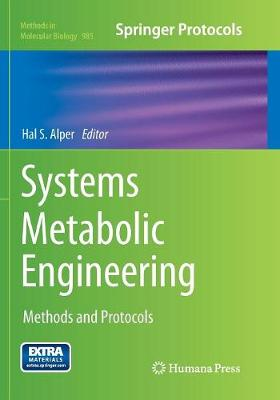 Systems Metabolic Engineering: Methods and Protocols - Methods in Molecular Biology 985 (Paperback)