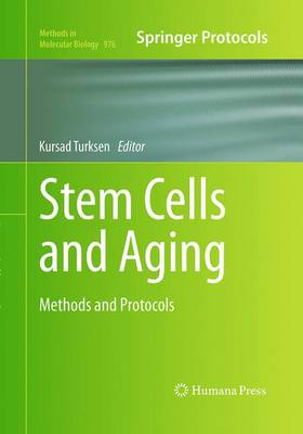Stem Cells and Aging: Methods and Protocols - Methods in Molecular Biology 976 (Paperback)
