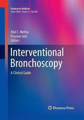 Interventional Bronchoscopy: A Clinical Guide - Respiratory Medicine (Paperback)
