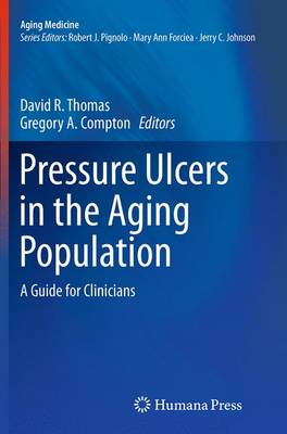 Pressure Ulcers in the Aging Population: A Guide for Clinicians - Aging Medicine 1 (Paperback)