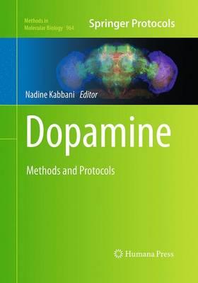 Dopamine: Methods and Protocols - Methods in Molecular Biology 964 (Paperback)