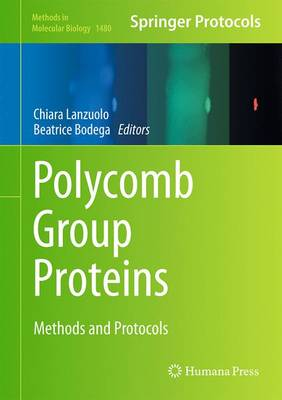 Polycomb Group Proteins: Methods and Protocols - Methods in Molecular Biology 1480 (Hardback)