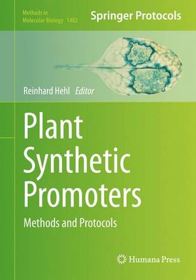 Plant Synthetic Promoters: Methods and Protocols - Methods in Molecular Biology 1482 (Hardback)